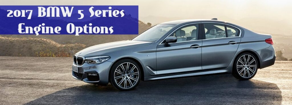 certified 17 BMW 5 Series engine options
